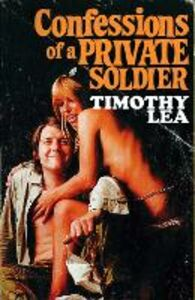 Ebook in inglese Confessions of a Private Soldier (Confessions, Book 9) Lea, Timothy
