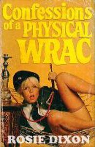Foto Cover di Confessions of a Physical Wrac (Rosie Dixon, Book 6), Ebook inglese di Rosie Dixon, edito da HarperCollins Publishers