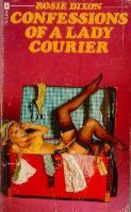 Foto Cover di Confessions of a Lady Courier (Rosie Dixon, Book 4), Ebook inglese di Rosie Dixon, edito da HarperCollins Publishers