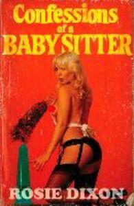Foto Cover di Confessions of a Babysitter (Rosie Dixon, Book 7), Ebook inglese di Rosie Dixon, edito da HarperCollins Publishers