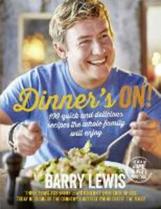 Dinner's On!: 100 Quick and Delicious Recipes the Whole Family Will Enjoy - Barry Lewis - cover
