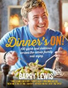 Ebook in inglese Dinner's On!: 100 quick and delicious recipes the whole family will enjoy Lewis, Barry