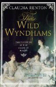 Foto Cover di Those Wild Wyndhams, Ebook inglese di Claudia Renton, edito da HarperCollins Publishers