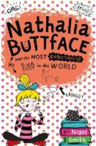 Foto Cover di Nathalia Buttface and the Most Embarrassing Dad in the World, Ebook inglese di Nigel Smith, edito da HarperCollins Publishers