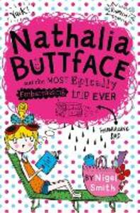 Nathalia Buttface and the Most Epically Embarrassing Trip Ever - Nigel Smith - cover