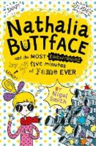 Nathalia Buttface and the Most Embarrassing Five Minutes of Fame Ever - Nigel Smith - cover