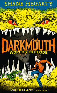 Worlds Explode (Darkmouth, Book 2) - Shane Hegarty - cover