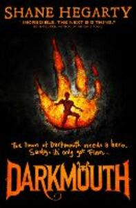 Ebook in inglese Darkmouth (Darkmouth, Book 1) Hegarty, Shane