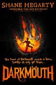 Ebook in inglese Darkmouth (Darkmouth, Book 1) Hegarty, Shane