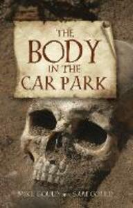The Body in the Car Park - Mike Gould,Sam Gould - cover