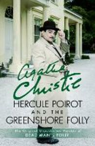 Foto Cover di Hercule Poirot and the Greenshore Folly, Ebook inglese di Agatha Christie, edito da HarperCollins Publishers