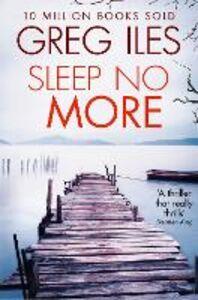 Foto Cover di Sleep No More, Ebook inglese di Greg Iles, edito da HarperCollins Publishers