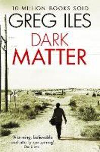 Foto Cover di Dark Matter, Ebook inglese di Greg Iles, edito da HarperCollins Publishers