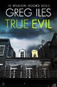 Ebook in inglese True Evil Iles, Greg