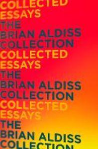 Foto Cover di Collected Essays, Ebook inglese di Brian Aldiss, edito da HarperCollins Publishers