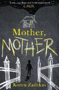 Mother, Mother: Psychological Suspense for Fans of Room - Koren Zailckas - cover