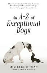 An A-Z of Exceptional Dogs - Mikita Brottman - cover