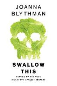 Ebook in inglese Swallow This: Serving Up the Food Industry's Darkest Secrets Blythman, Joanna