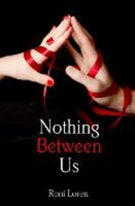 Ebook in inglese Nothing Between Us (Loving on the Edge, Book 6) Loren, Roni