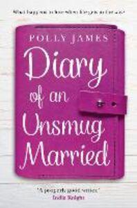 Foto Cover di Diary of an Unsmug Married, Ebook inglese di Polly James, edito da HarperCollins Publishers