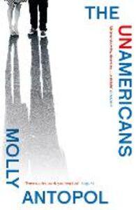 Foto Cover di The UnAmericans, Ebook inglese di Molly Antopol, edito da HarperCollins Publishers