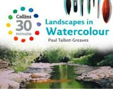 Ebook in inglese Landscapes in Watercolour (Collins 30-Minute Painting) Talbot-Greaves, Paul