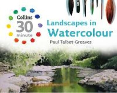 Foto Cover di Landscapes in Watercolour (Collins 30-Minute Painting), Ebook inglese di Paul Talbot-Greaves, edito da HarperCollins Publishers