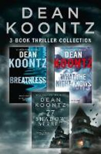 Ebook in inglese Dean Koontz 3-Book Thriller Collection: Breathless, What the Night Knows, 77 Shadow Street Koontz, Dean