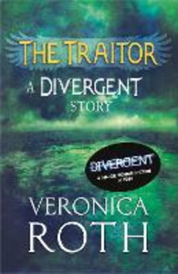 Ebook in inglese Traitor: A Divergent Story Roth, Veronica