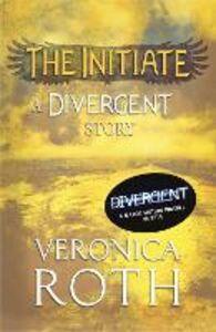 Ebook in inglese Initiate: A Divergent Story Roth, Veronica