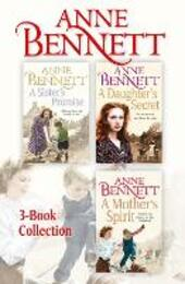 Anne Bennett 3-Book Collection: A Sister's Promise, A Daughter's Secret, A Mother's Spirit