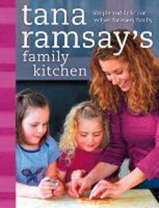 Ebook in inglese Tana Ramsay's Family Kitchen: Simple and Delicious Recipes for Every Family Ramsay, Tana