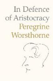 In Defence of Aristocracy