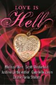 Ebook in inglese Love is Hell Marr, Melissa , Westerfeld, Scott