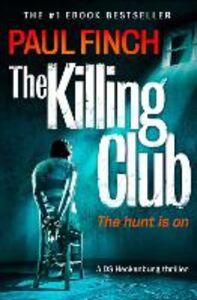 Foto Cover di The Killing Club, Ebook inglese di Paul Finch, edito da HarperCollins Publishers