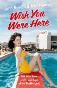 Foto Cover di Wish You Were Here!, Ebook inglese di Neil Hanson,Lynn Russell, edito da HarperCollins Publishers