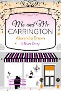 Foto Cover di Me and Mr Carrington, Ebook inglese di Alexandra Brown, edito da HarperCollins Publishers