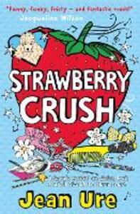 Strawberry Crush - Jean Ure - cover