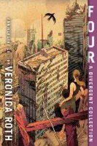 Foto Cover di Four: A Divergent Collection, Ebook inglese di Veronica Roth, edito da HarperCollins Publishers