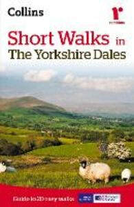 Foto Cover di Short walks in the Yorkshire Dales, Ebook inglese di  edito da HarperCollins Publishers