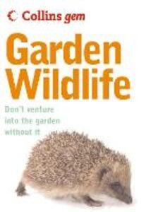 Foto Cover di Garden Wildlife (Collins Gem), Ebook inglese di Michael Chinery, edito da HarperCollins Publishers