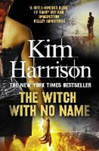 The Witch With No Name - Kim Harrison - cover