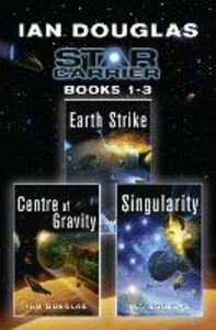 Ebook in inglese Star Carrier Series Books 1-3: Earth Strike, Centre of Gravity, Singularity Douglas, Ian