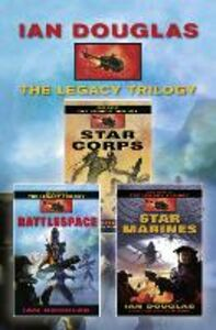 Ebook in inglese Complete Legacy Trilogy: Star Corps, Battlespace, Star Marines Douglas, Ian