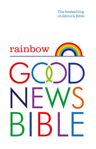 Ebook in inglese Rainbow Good News Bible (GNB): The Bestselling Children's Bible -, -