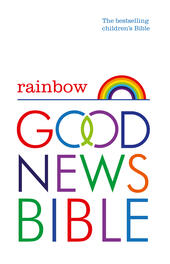 Rainbow Good News Bible (GNB): The Bestselling Children's Bible