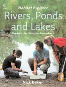 Ebook in inglese Rivers, Ponds and Lakes (Habitat Explorer) Baker, Nick
