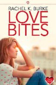 Ebook in inglese Love Bites: HarperImpulse New Adult Rachel K Burke