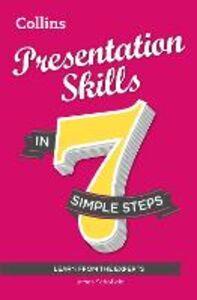 Foto Cover di Presentation Skills in 7 simple steps, Ebook inglese di James Schofield, edito da HarperCollins Publishers