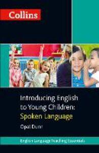 Foto Cover di Collins Introducing English to Young Children, Ebook inglese di Opal Dunn, edito da HarperCollins Publishers